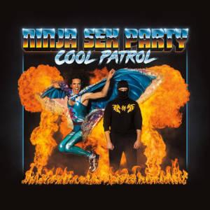 Ninja_Sex_Party_-_Cool_Patrol